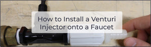 How to Install a Venturi Injector onto a Faucet