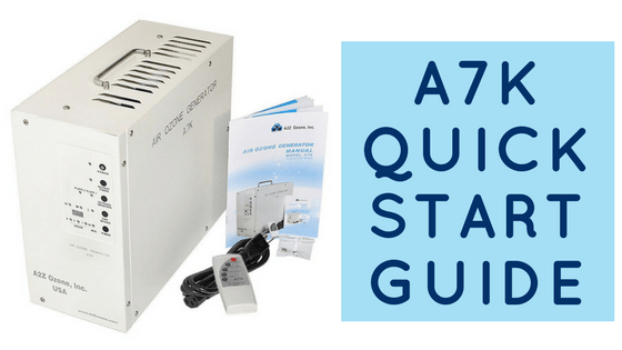 A7K Air Ozone Generator Quick Start Guide