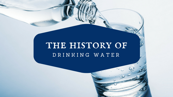 History of Drinking Water