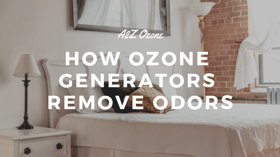 How Ozone Generators Remove Odors