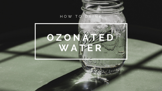 How to Make Ozonated Water
