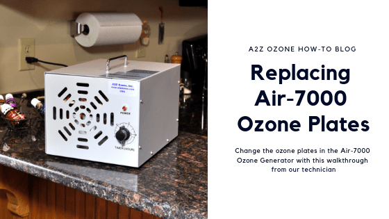 How to Replace Air-7000 Ozone Generator Plates