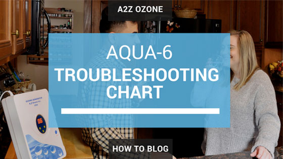 Aqua-6 Multi-Purpose Ozone Generator Troubleshooting Chart