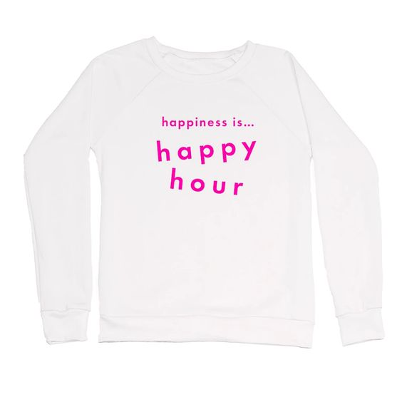 HAPPINESS IS- HAPPY HOUR CREW SWEATSHIRT