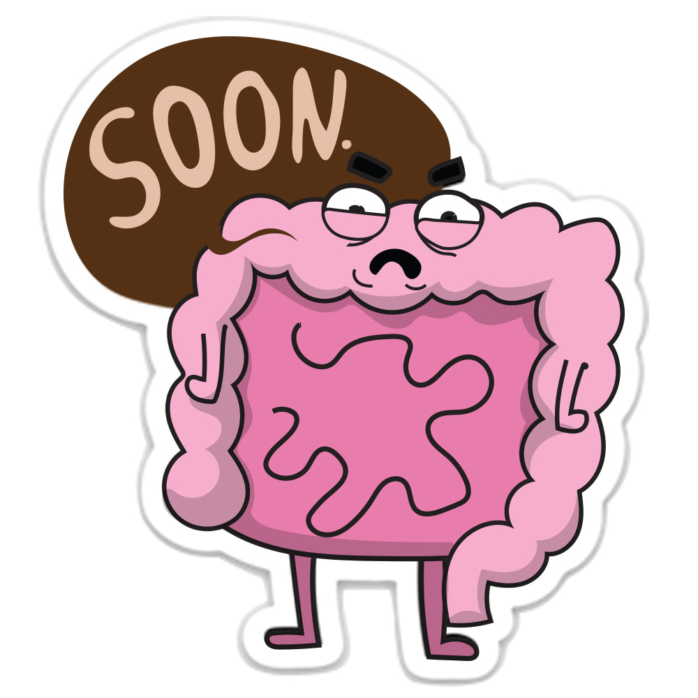 Bowels SOON. Die-Cut Sticker