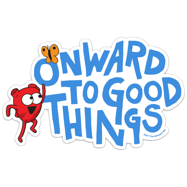 """Onward to Good Things!"" Die-Cut Sticker"