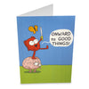 """Onward to Good Things!"" Greeting Card"