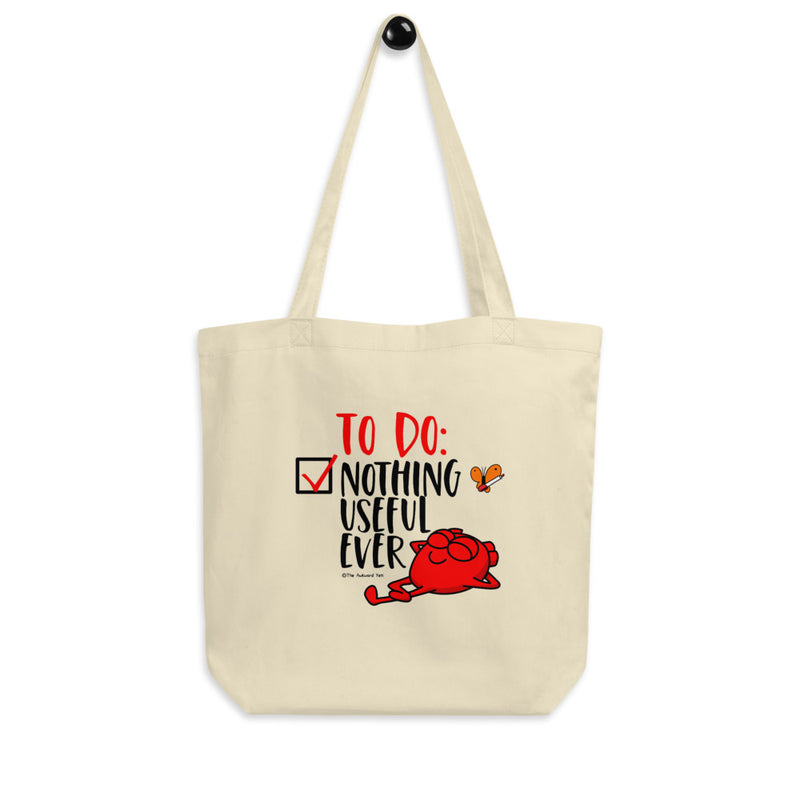 Nothing Useful Ever Eco Tote Bag