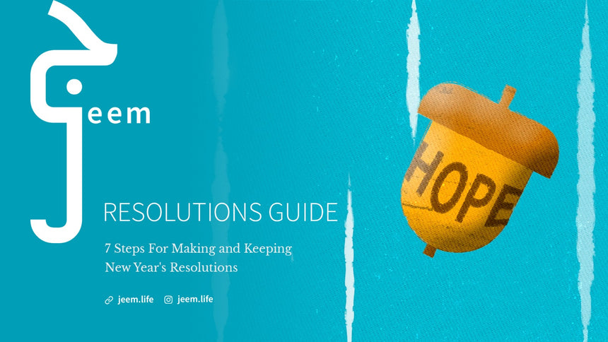 Jeem's 7 Steps For Making (and Keeping) New Year's Resolutions