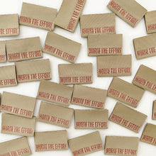 """Worth The Effort"" Woven Labels 8 pack"