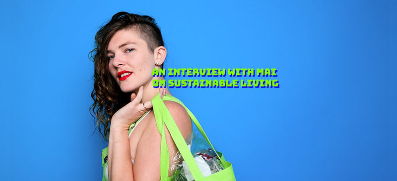 Zero Waste Living: An Interview with Mai Mimesis