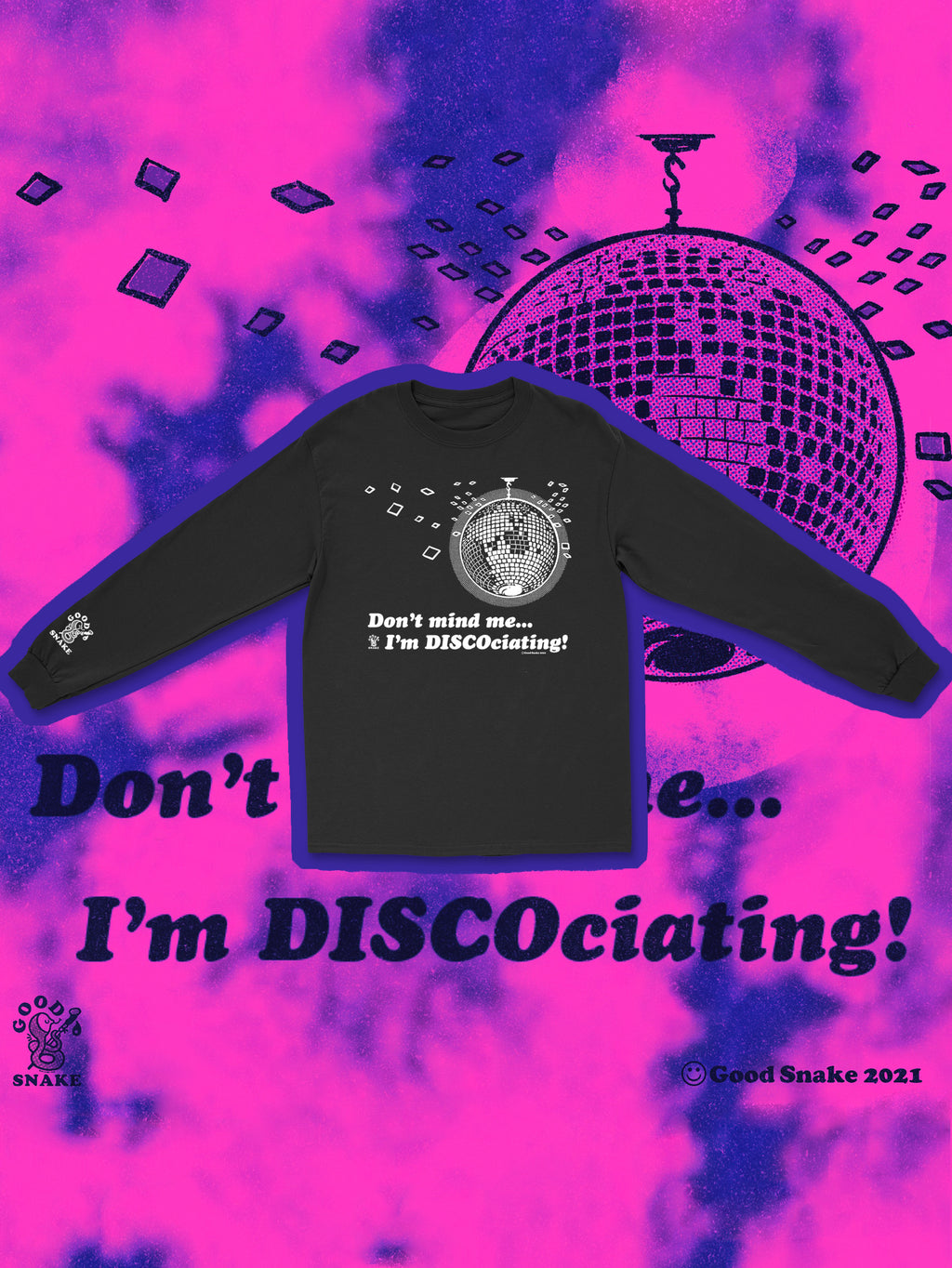 Don't Mind Me...I'm DISCOciating! by Good Snake