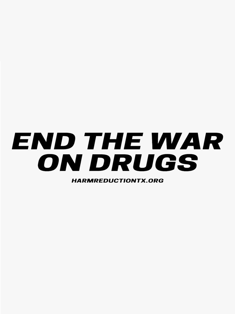 End The Drug War by Texas Harm Reduction Alliance