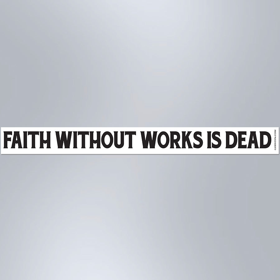 Faith Without Works Is Dead - Small Strip Magnet