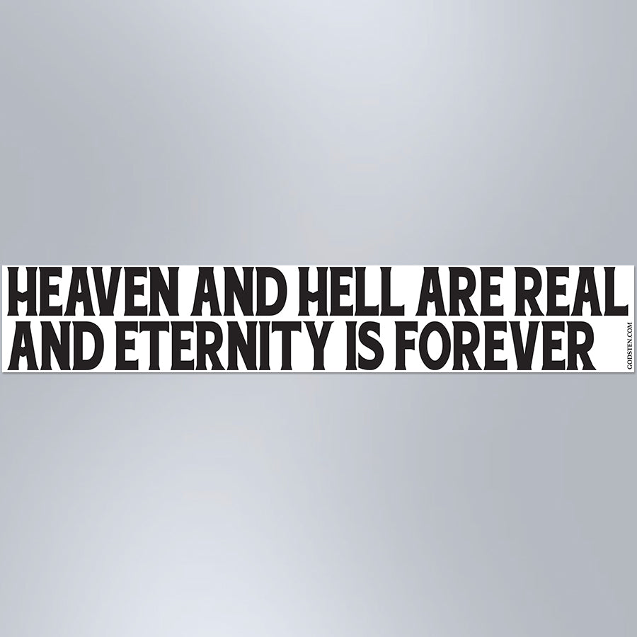 Heaven And Hell Are Real And Eternity Is Forever - Large Strip Magnet