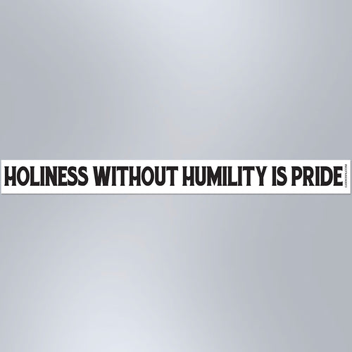 Holiness Without Humility Is Pride - Small Strip Magnet