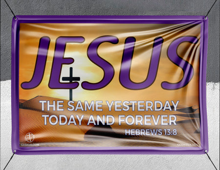 Jesus The Same Yesterday Today And Forever - Banner