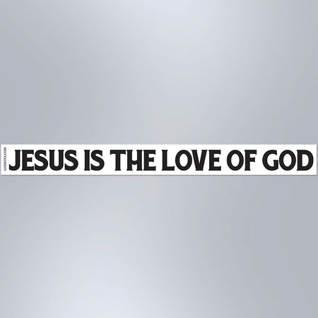 Jesus Is The Love Of God - Small Strip Magnet