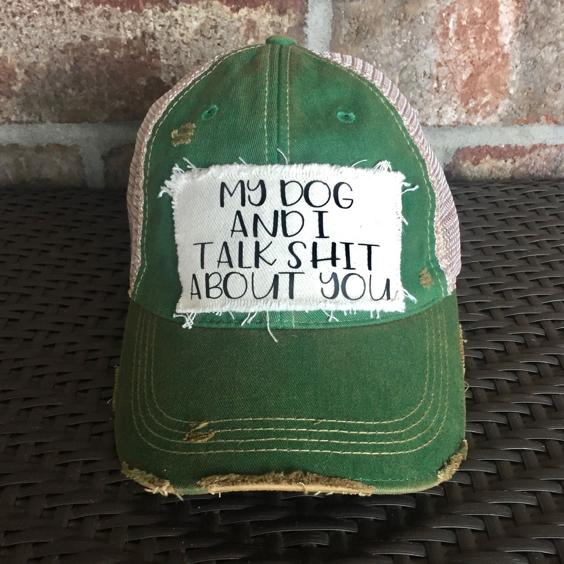 My Dog and I Talk Shit About You Hat, Unisex Hat, Unisex Cap, Baseball Hat, Men's Hat, Women's Hat, Ball Cap, Distressed Hat, Weathered Hat