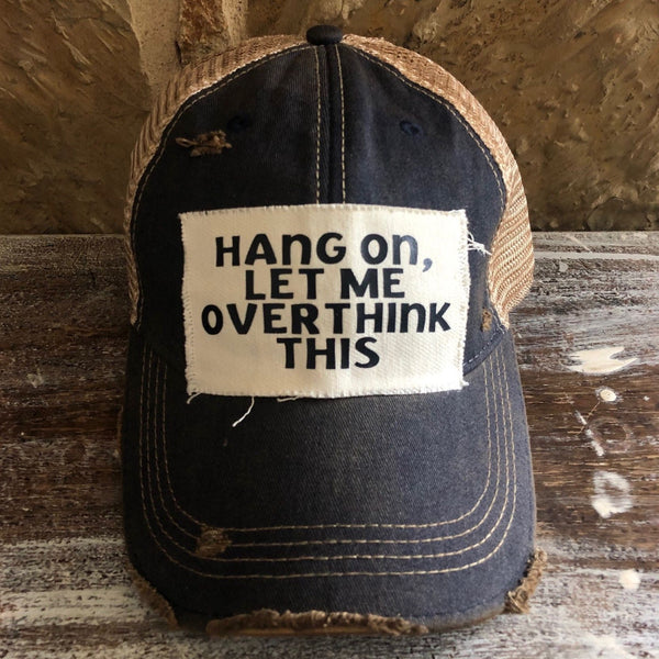 Hang On, Let Me Overthink This Hat, Unisex Hat, Unisex Cap, Baseball Hat, Men's Hat, Women's Hat, Ball Cap, Distressed Hat, Weathered Hat