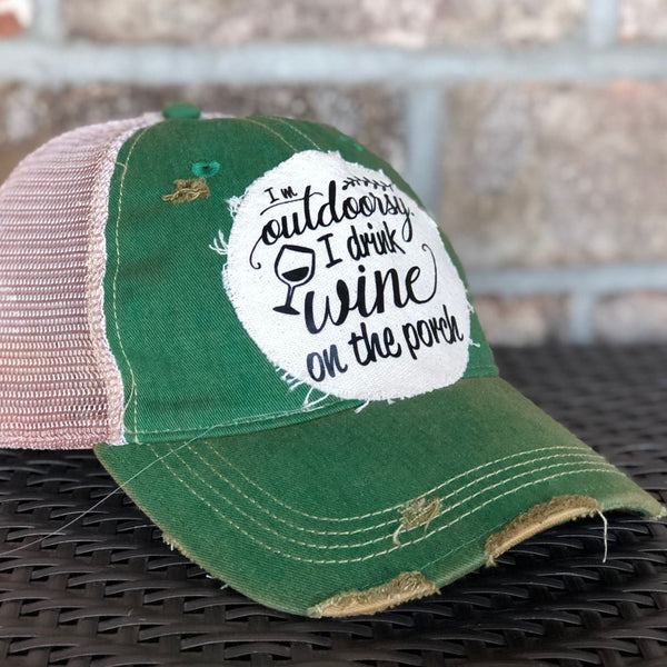 I'm Outdoorsy, I Drink Wine on the Porch Hat, Wine Hat, Unisex Hat, Unisex Cap, Baseball Hat, Men's Hat, Women's Hat, Ball Cap, Distressed Hat, Weathered Hat