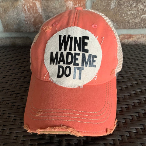 Wine Made Me Do It Hat, Wine Hat