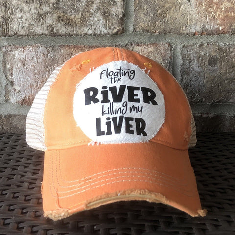 Floating the River Killing my Liver, Ball Cap, Distressed Hat, Weathered Hat