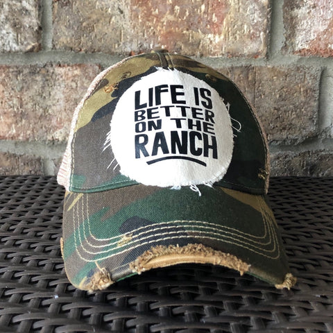 Life is Better on the Ranch Hat