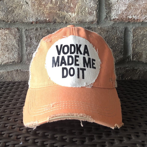 Vodka Made Me Do It Hat