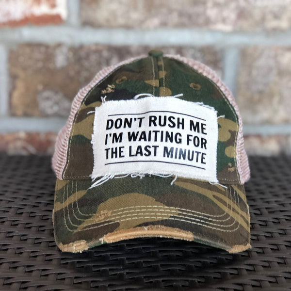 Don't Rush Me, I'm Waiting For The Last Minute Hat, Unisex Hat, Unisex Cap, Baseball Hat, Men's Hat, Women's Hat, Ball Cap, Distressed Hat, Weathered Hat