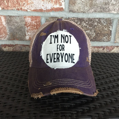 I'm Not For Everyone Hat, Unisex Hat, Unisex Cap, Baseball Hat, Men's Hat, Women's Hat, Ball Cap, Distressed Hat, Weathered Hat