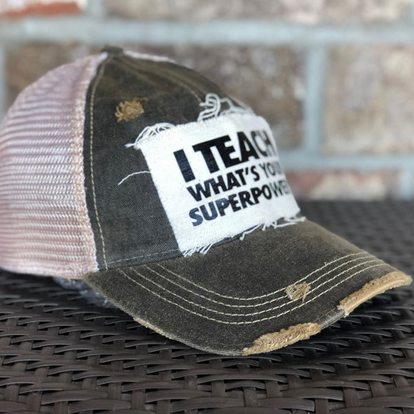 I Teach, What's Your Super Power Hat, Teacher Hat, Unisex Hat, Unisex Cap, Baseball Hat, Men's Hat, Women's Hat, Ball Cap, Distressed Hat, Weathered Hat