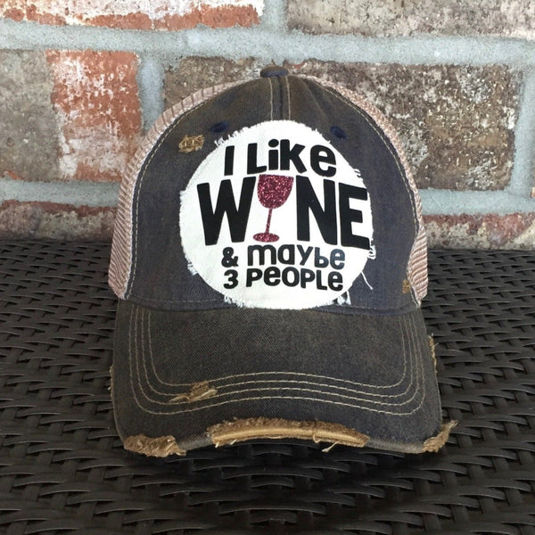 I like Wine and Maybe 3 People Hat, Unisex Hat, Unisex Cap, Baseball Hat, Women's Hat, Ball Cap, Distressed Hat, Weathered Hat