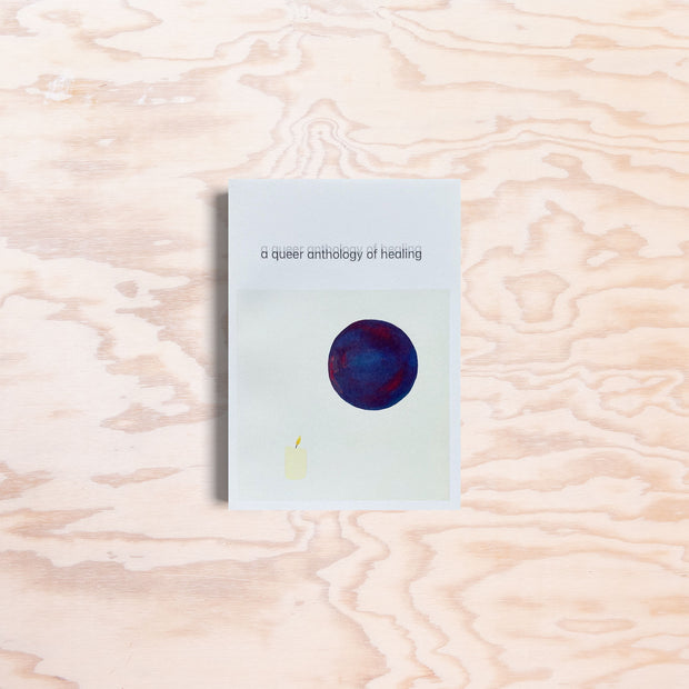 A Queer Anthology of Healing - Print Matters!