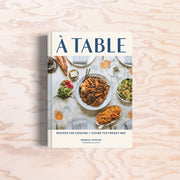 A Table: Recipes for Cooking and Eating the French Way - Print Matters!