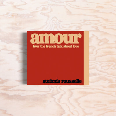 Amour – How the french talk about Love - Print Matters!