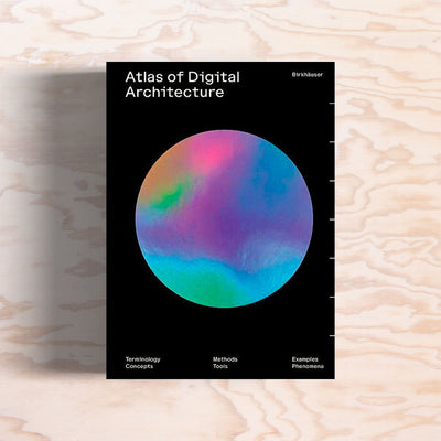 Atlas of Digital Architecture - Print Matters!