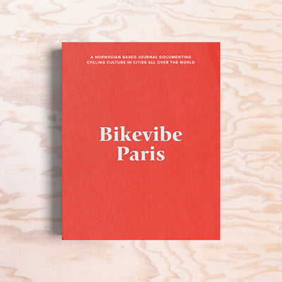 Bikevibe – Issue 7 (Paris) - Print Matters!