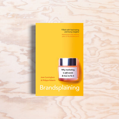 Brandsplaining – Why Marketing is (Still) Sexist and How to Fix it - Print Matters!