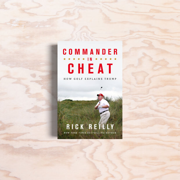 Commander In Cheat: How Golf Explains Trump - Print Matters!