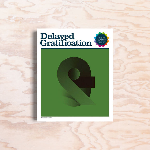 Delayed Gratification - Issue 39 - Print Matters!