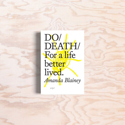 Do Death: For a life better lived. - Print Matters!