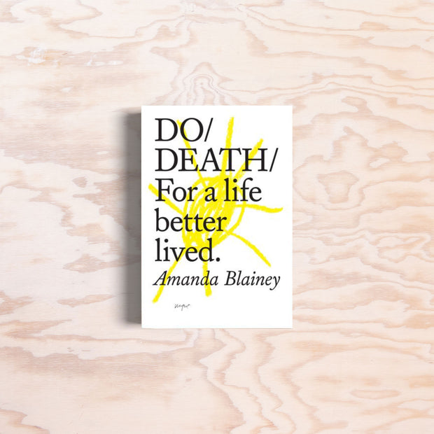 Do Death: For a life better lived.