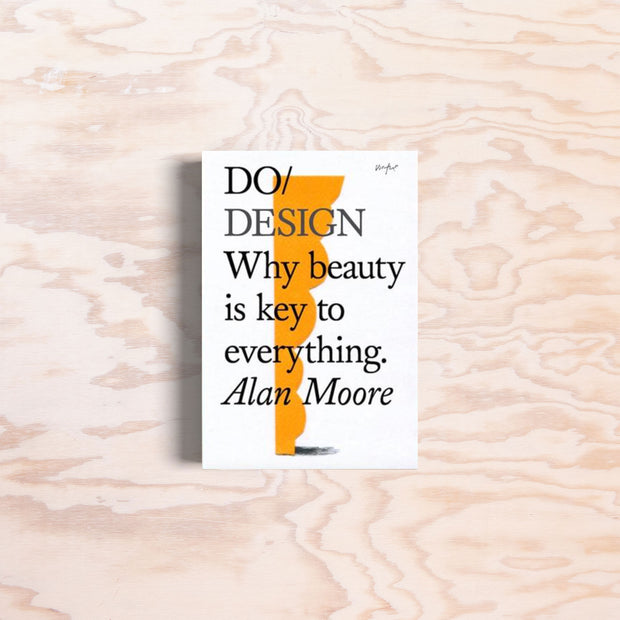Do Design: Why beauty is key to everything.