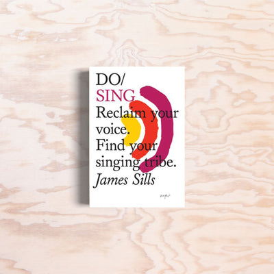 Do Sing: Reclaim your voice. - Print Matters!
