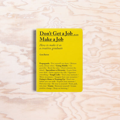 Don't Get a Job... Make a Job - Print Matters!