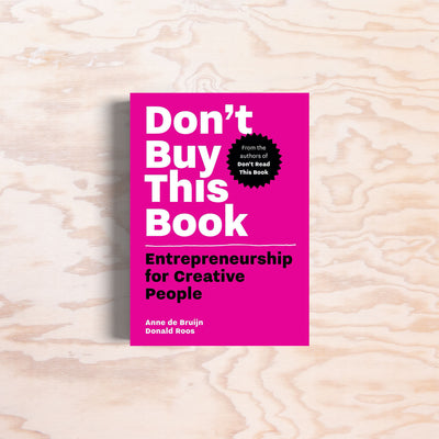 Don't Buy This Book – Entrepreneurship for Creative People