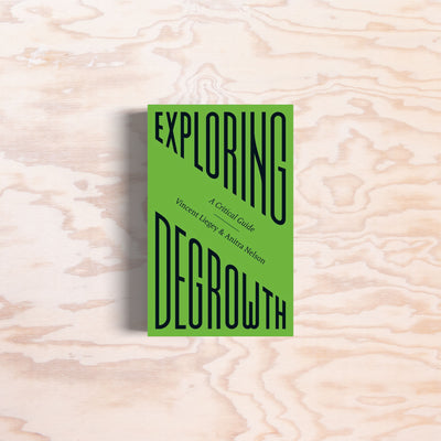 Exploring Degrowth - Print Matters!