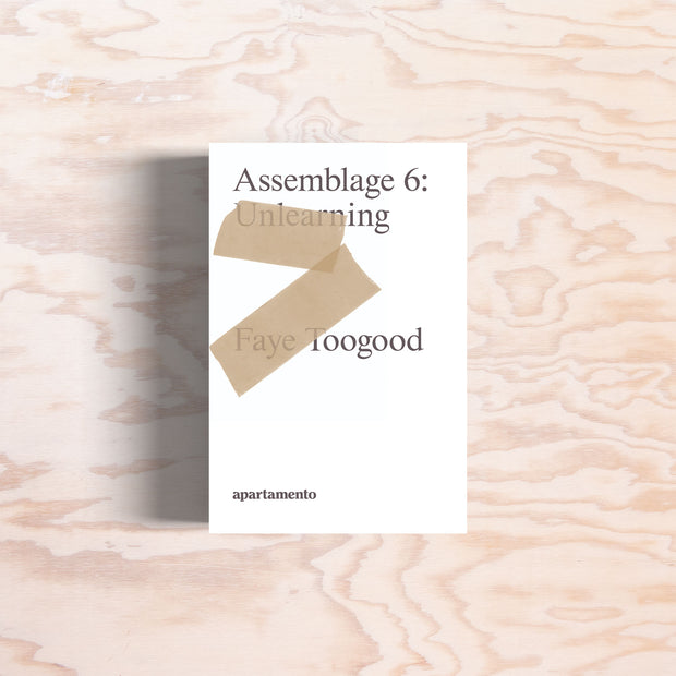 Faye Toogood: Assemblage 6, Unlearning - Print Matters!