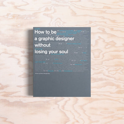 How to be a Graphic Designer without losing your soul - Print Matters!